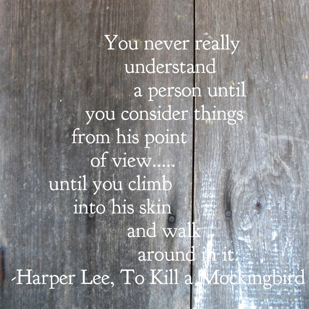 To Kill A Mockingbird Quotes Walk In Someone Else S Shoes